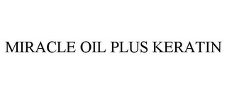 mark for MIRACLE OIL PLUS KERATIN, trademark #85243483