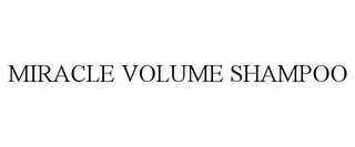 mark for MIRACLE VOLUME SHAMPOO, trademark #85243490