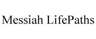 mark for MESSIAH LIFEPATHS, trademark #85243757