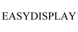 mark for EASYDISPLAY, trademark #85248552