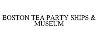 mark for BOSTON TEA PARTY SHIPS & MUSEUM, trademark #85248683