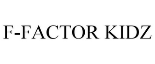 mark for F-FACTOR KIDZ, trademark #85248684