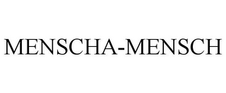 mark for MENSCHA-MENSCH, trademark #85249248