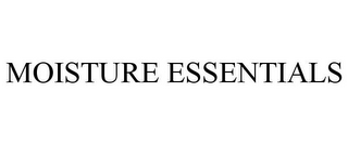 mark for MOISTURE ESSENTIALS, trademark #85249260