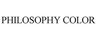 mark for PHILOSOPHY COLOR, trademark #85249545