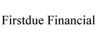 mark for FIRSTDUE FINANCIAL, trademark #85249835