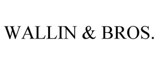 mark for WALLIN & BROS., trademark #85249921