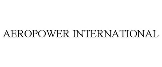 mark for AEROPOWER INTERNATIONAL, trademark #85250560