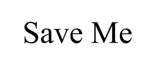 mark for SAVE ME, trademark #85250823