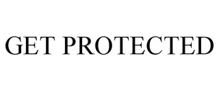 mark for GET PROTECTED, trademark #85251161