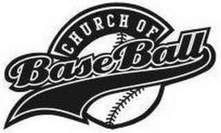 mark for CHURCH OF BASEBALL, trademark #85253333