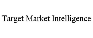 mark for TARGET MARKET INTELLIGENCE, trademark #85253429