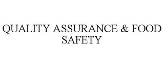 mark for QUALITY ASSURANCE & FOOD SAFETY, trademark #85253450