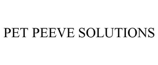 mark for PET PEEVE SOLUTIONS, trademark #85253907