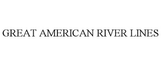 mark for GREAT AMERICAN RIVER LINES, trademark #85254519