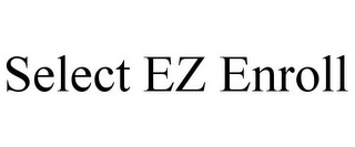 mark for SELECT EZ ENROLL, trademark #85254943