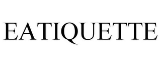 mark for EATIQUETTE, trademark #85255729