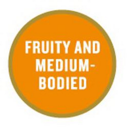 mark for FRUITY AND MEDIUM-BODIED, trademark #85257062