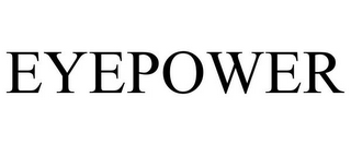 mark for EYEPOWER, trademark #85258175