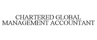 mark for CHARTERED GLOBAL MANAGEMENT ACCOUNTANT, trademark #85258187