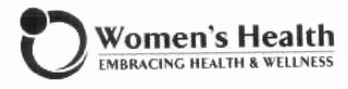 mark for WOMEN'S HEALTH EMBRACING HEALTH & WELLNESS, trademark #85259378