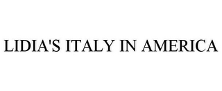mark for LIDIA'S ITALY IN AMERICA, trademark #85260179