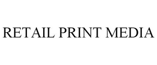 mark for RETAIL PRINT MEDIA, trademark #85261873