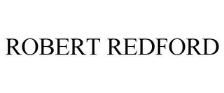 mark for ROBERT REDFORD, trademark #85262704