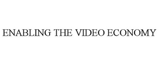 mark for ENABLING THE VIDEO ECONOMY, trademark #85263405