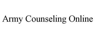 mark for ARMY COUNSELING ONLINE, trademark #85263474