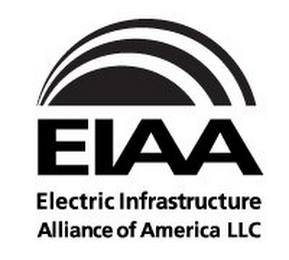 mark for EIAA ELECTRIC INFRASTRUCTURE ALLIANCE OF AMERICA LLC, trademark #85264782