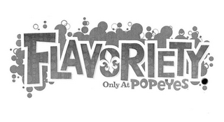 mark for FLAVORIETY ONLY AT POPEYES, trademark #85265743