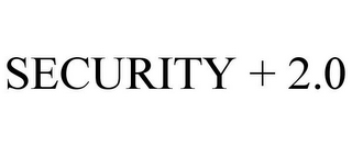 mark for SECURITY + 2.0, trademark #85266239
