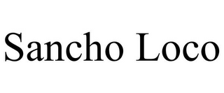 mark for SANCHO LOCO, trademark #85266470