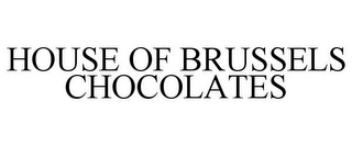 mark for HOUSE OF BRUSSELS CHOCOLATES, trademark #85266492