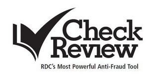 mark for CHECK REVIEW RDC'S MOST POWERFUL ANTI-FRAUD TOOL, trademark #85267075
