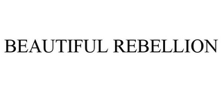 mark for BEAUTIFUL REBELLION, trademark #85267376
