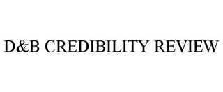 mark for D&B CREDIBILITY REVIEW, trademark #85267493