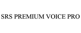 mark for SRS PREMIUM VOICE PRO, trademark #85268742