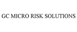 mark for GC MICRO RISK SOLUTIONS, trademark #85271177