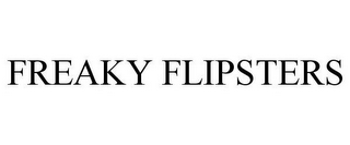 mark for FREAKY FLIPSTERS, trademark #85271515