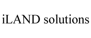 mark for ILAND SOLUTIONS, trademark #85272183