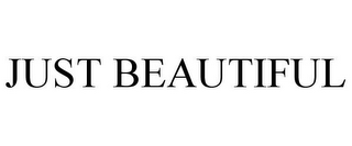 mark for JUST BEAUTIFUL, trademark #85272724