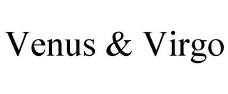 mark for VENUS & VIRGO, trademark #85273416