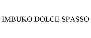 mark for IMBUKO DOLCE SPASSO, trademark #85273545
