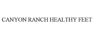 mark for CANYON RANCH HEALTHY FEET, trademark #85274510