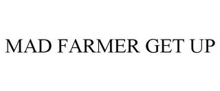 mark for MAD FARMER GET UP, trademark #85274589
