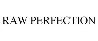 mark for RAW PERFECTION, trademark #85274612
