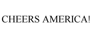 mark for CHEERS AMERICA!, trademark #85275844