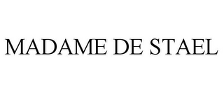 mark for MADAME DE STAEL, trademark #85276142